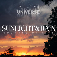 The Singing Universe - Sunshine and Rain: Sources of Life