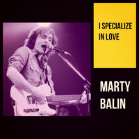 Marty Balin - I Specialize in Love
