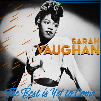 Sarah Vaughan - The Best Is yet to Come (Sarah Vaughan)