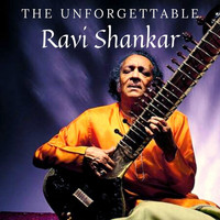 Ravi Shankar - The Unforgettable Ravi Shankar