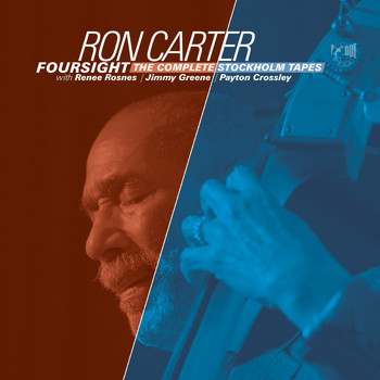 Ron Carter - Foursight - The Complete Stockholm Tapes