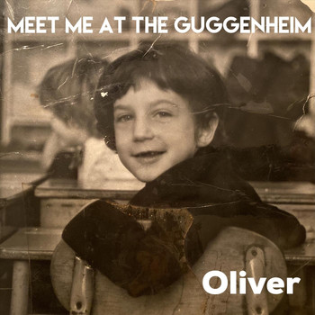OLIVER - Meet Me at the Guggenheim