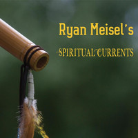Spiritual Currents - Ryan Meisel's Spiritual Currents