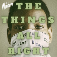 The Wonders - The Things All Right