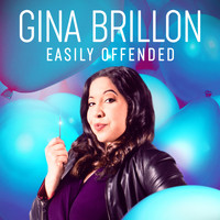 Gina Brillon - Easily Offended