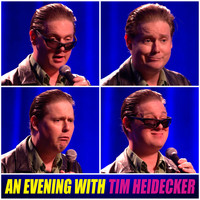 Tim Heidecker - An Evening with Tim Heidecker (Explicit)