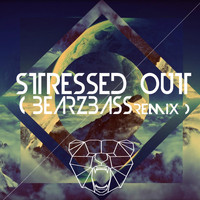 Bearzbass - Stressed Out (Bearzbass Remix)