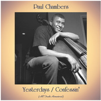Paul Chambers - Yesterdays / Confessin' (All Tracks Remastered)