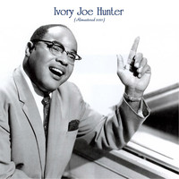 Ivory Joe Hunter - Ivory Joe Hunter (Remastered 2021)