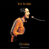 Neil Sedaka - Circulate (Remastered 2021)