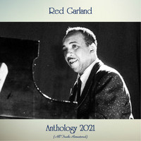 Red Garland - Anthology 2021 (All Tracks Remastered)