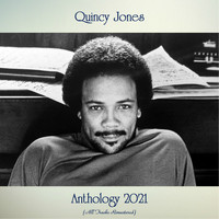 Quincy Jones - Anthology 2021 (All Tracks Remastered)