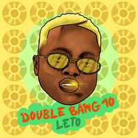 Leto - Double Bang 10 (Explicit)