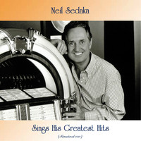 Neil Sedaka - Neil Sedaka Sings His Greatest Hits (Remastered 2021)