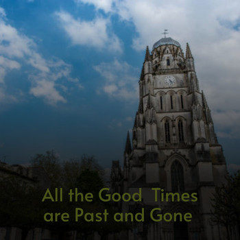 Various Artists - All the Good Times Are Past and Gone