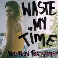 Tristan Prettyman - Waste My Time