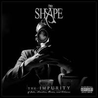The Shape - The Impurity (...Of Gods, Monsters, Heroes, and Villains) [Deluxe Edition] (Explicit)