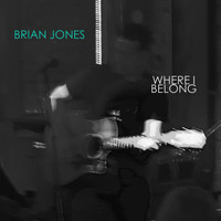Brian Jones - Where I Belong