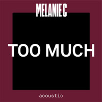 Melanie C - Too Much (Acoustic)