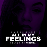 Veronica - All In My Feelings (Explicit)