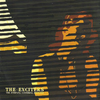 The Exciters - The Eternal Cannibal Prelude