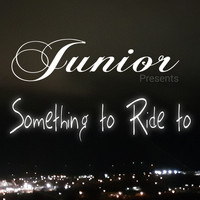 Junior - Something to Ride To