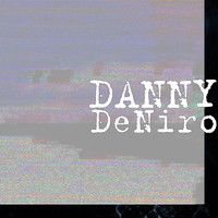 Danny - DeNiro (Explicit)