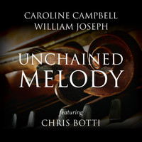 Caroline Campbell & William Joseph - Unchained Melody (feat. Chris Botti)