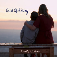 Emily Colleen - Child of a King