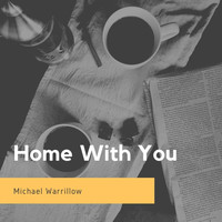 Michael Warrillow - Home with You