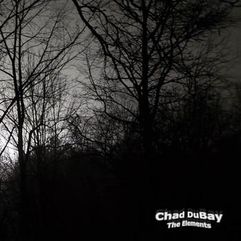 Chad Dubay - The Elements