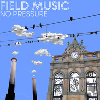Field Music - No Pressure