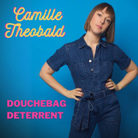 Camille Theobald - Douchebag Deterrent (Explicit)