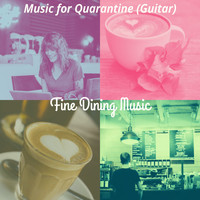 Fine Dining Music - Music for Quarantine (Guitar)