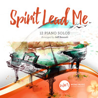 Jeff Bennett - Spirit Lead Me (12 Piano Solos)