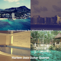 Harlem Jazz Guitar Quartet - Groovy Ambiance for Weekend Getaways