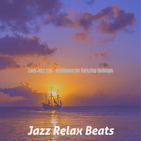 Jazz Relax Beats - Easy Jazz Trio - Ambiance for Relaxing Holidays