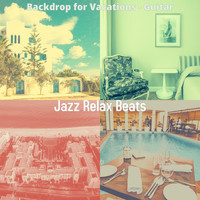 Jazz Relax Beats - Backdrop for Vacations - Guitar