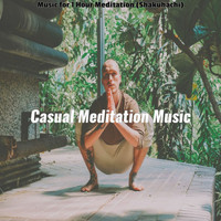 Casual Meditation Music - Music for 1 Hour Meditation (Shakuhachi)