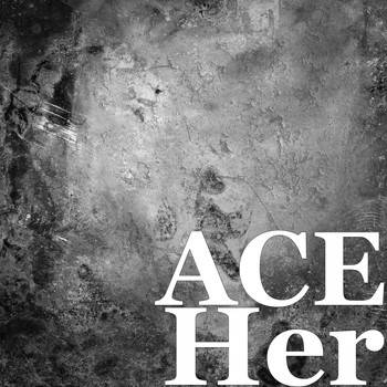 Ace - Her (Explicit)