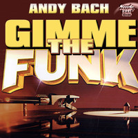 Andy Bach - Gimme The Funk
