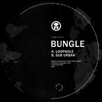 Bungle - Loophole / Sub Urban