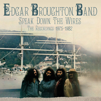 The Edgar Broughton Band - Speak Down The Wires: The Recordings 1975-1982