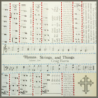 Craig Harris - Hymns, Strings, And Things, Vol. 1