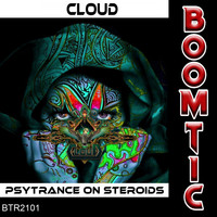 Cloud - Psytrance On Steroids