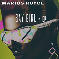 Marius Royce - Bay Girl - EP