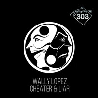 Wally Lopez - Cheater & Liar