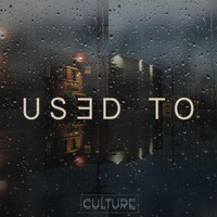 Culture - Used To