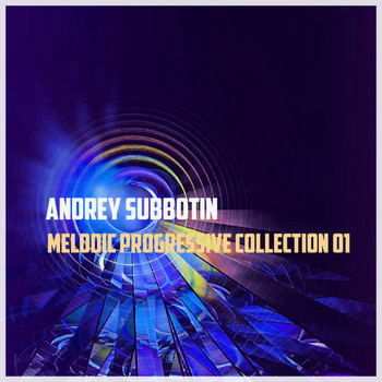 Andrey Subbotin - Melodic Progressive Collection vol. 1