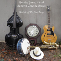Randy Barnett & Second Chance Blues - Nothing We Can Say